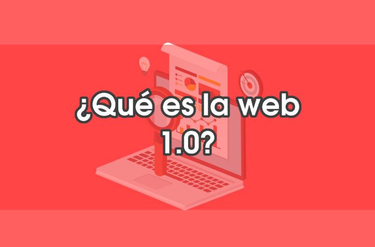 que es la web 1.0